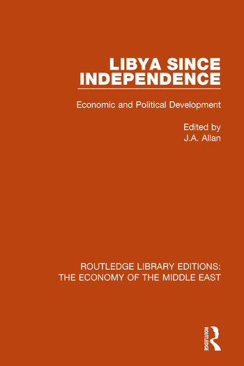 Libya Since Independence Economic and Political Development book cover