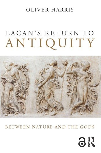 Lacan's Return to Antiquity Between nature and the gods book cover