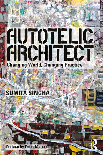 Autotelic Architect Changing world, changing practice book cover