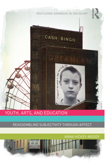 Youth, Arts, and Education Reassembling Subjectivity through Affect book cover