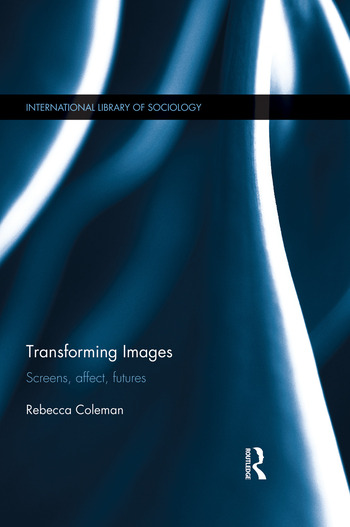 Transforming Images Screens, affect, futures book cover