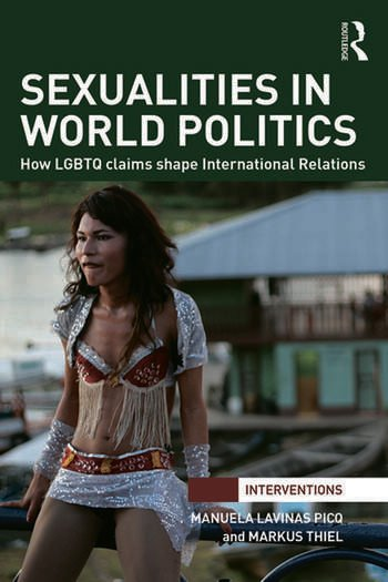 Sexualities in World Politics How LGBTQ claims shape International Relations book cover