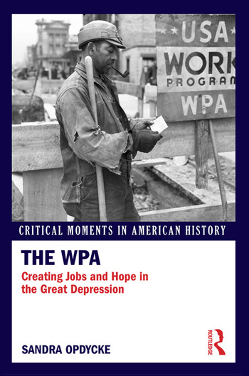 The WPA Creating Jobs and Hope in the Great Depression book cover