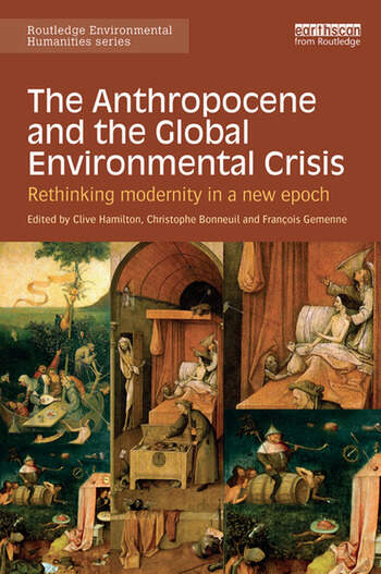 The Anthropocene and the Global Environmental Crisis Rethinking modernity in a new epoch book cover