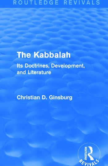 The Kabbalah (Routledge Revivals) Its Doctrines, Development, and Literature book cover
