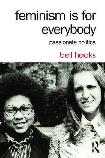 Feminism Is for Everybody Passionate Politics book cover