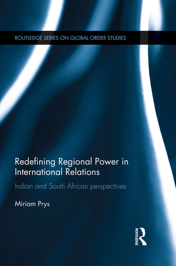 Redefining Regional Power in International Relations Indian and South African perspectives book cover