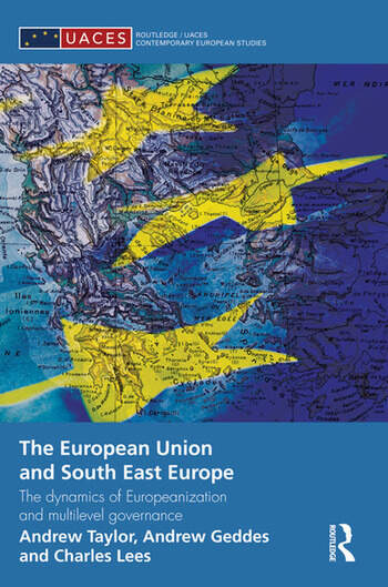 The European Union and South East Europe The Dynamics of Europeanization and Multilevel Governance book cover
