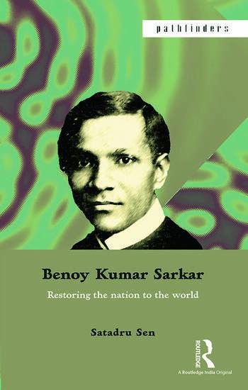 Benoy Kumar Sarkar Restoring the nation to the world book cover