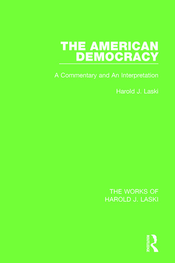 The American Democracy (Works of Harold J. Laski) A Commentary and an Interpretation book cover