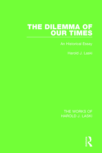 The Dilemma of Our Times (Works of Harold J. Laski) An Historical Essay book cover