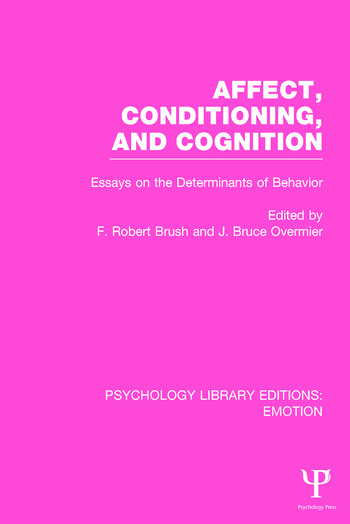 Affect, Conditioning, and Cognition Essays on the Determinants of Behavior book cover