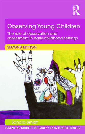 Observing Young Children The role of observation and assessment in early childhood settings book cover