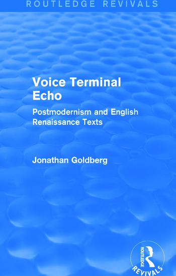 Voice Terminal Echo (Routledge Revivals) Postmodernism and English Renaissance Texts book cover