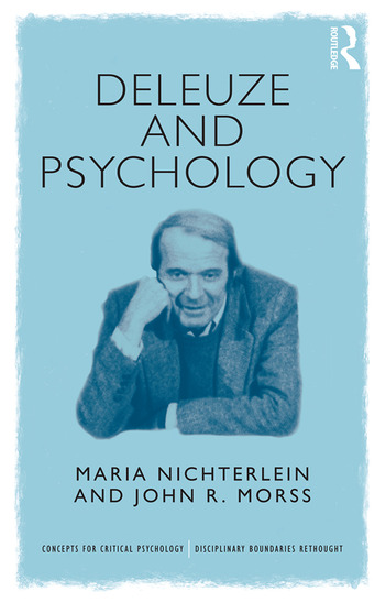 Deleuze and Psychology Philosophical Provocations to Psychological Practices book cover
