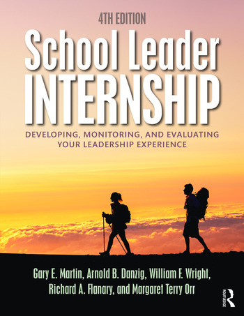 School Leader Internship Developing, Monitoring, and Evaluating Your Leadership Experience book cover