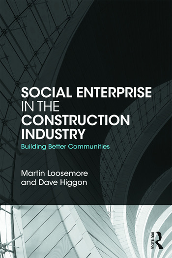 Social Enterprise in the Construction Industry Building Better Communities book cover