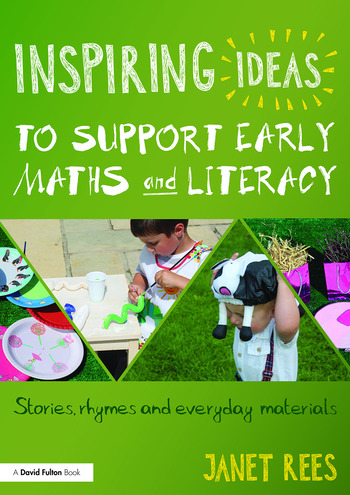 Inspiring Ideas to Support Early Maths and Literacy Stories, rhymes and everyday materials book cover