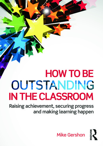 How to be Outstanding in the Classroom Raising achievement, securing progress and making learning happen book cover