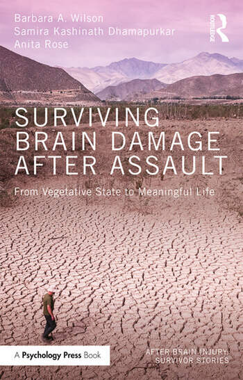 Surviving Brain Damage After Assault From Vegetative State to Meaningful Life book cover