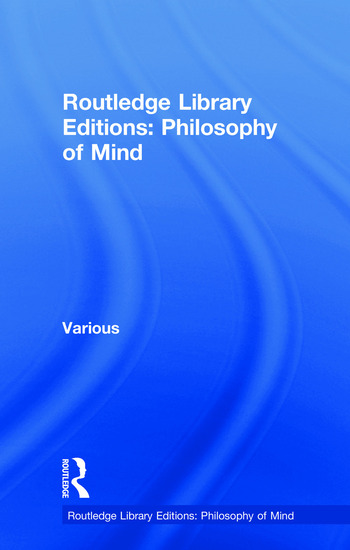 Routledge Library Editions: Philosophy of Mind book cover