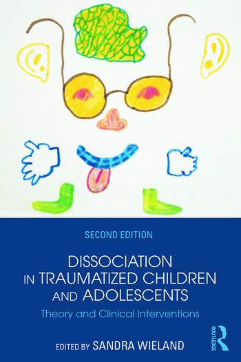 Dissociation in Traumatized Children and Adolescents Theory and Clinical Interventions book cover