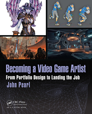 Becoming a Video Game Artist From Portfolio Design to Landing the Job book cover
