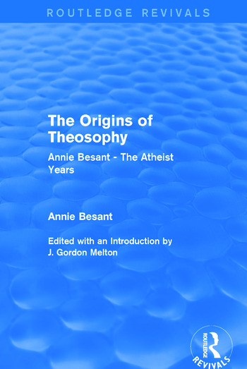 The Origins of Theosophy (Routledge Revivals) Annie Besant - The Atheist Years book cover