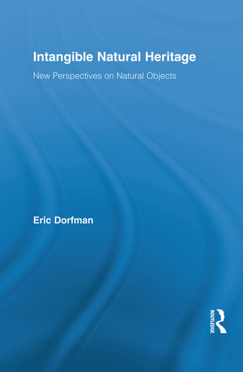 Intangible Natural Heritage New Perspectives on Natural Objects book cover