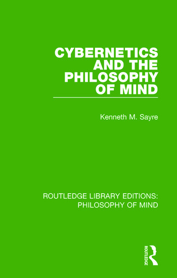 Cybernetics and the Philosophy of Mind book cover