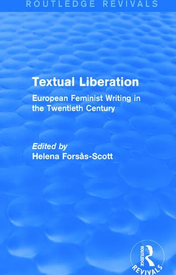 Textual Liberation (Routledge Revivals) European Feminist Writing in the Twentieth Century book cover