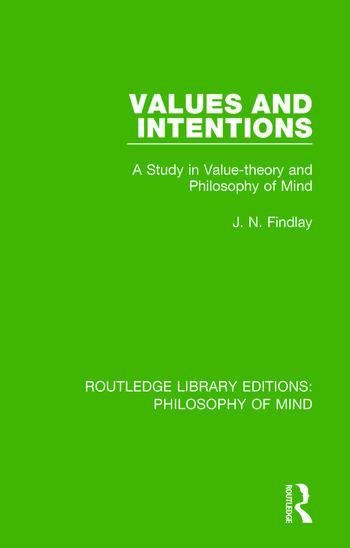 Values and Intentions A Study in Value-theory and Philosophy of Mind book cover