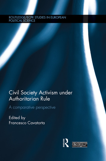 Civil Society Activism under Authoritarian Rule A Comparative Perspective book cover
