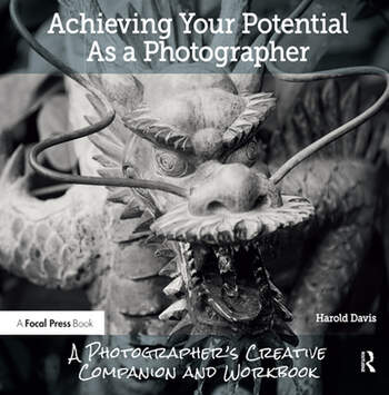 Achieving Your Potential As A Photographer A Creative Companion and Workbook book cover