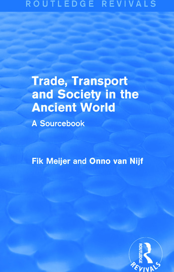 Trade, Transport and Society in the Ancient World (Routledge Revivals) A Sourcebook book cover