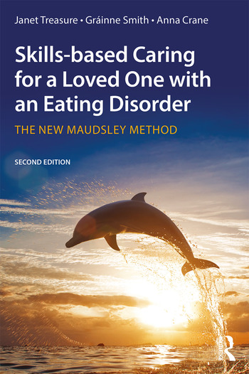 Skills-based Caring for a Loved One with an Eating Disorder The New Maudsley Method book cover