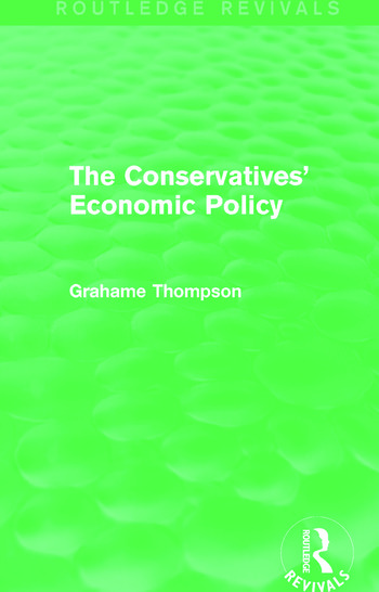 The Conservatives' Economic Policy (Routledge Revivals) book cover