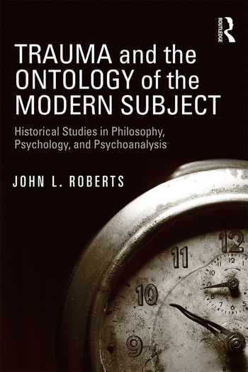 Trauma and the Ontology of the Modern Subject Historical Studies in Philosophy, Psychology, and Psychoanalysis book cover