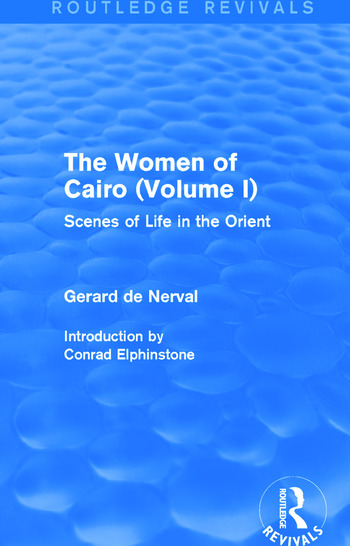 The Women of Cairo: Volume I (Routledge Revivals) Scenes of Life in the Orient book cover