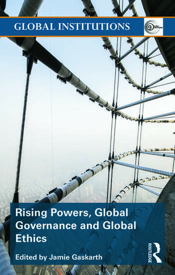 Rising Powers, Global Governance and Global Ethics book cover
