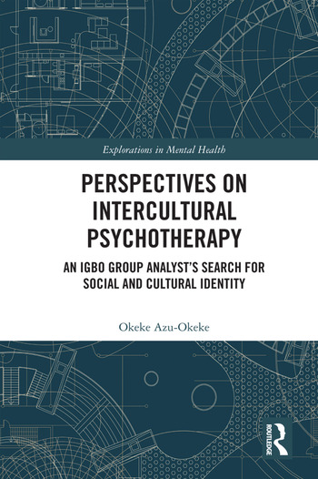 Perspectives on Intercultural Psychotherapy An Igbo Group Analyst's Search for Social and Cultural Identity book cover