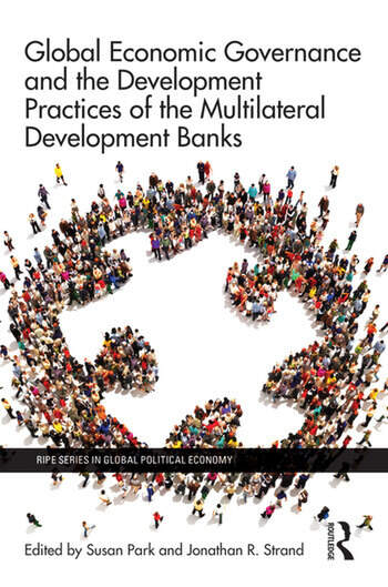 Global Economic Governance and the Development Practices of the Multilateral Development Banks book cover