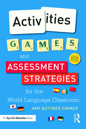 Activities, Games, and Assessment Strategies for the World Language Classroom book cover