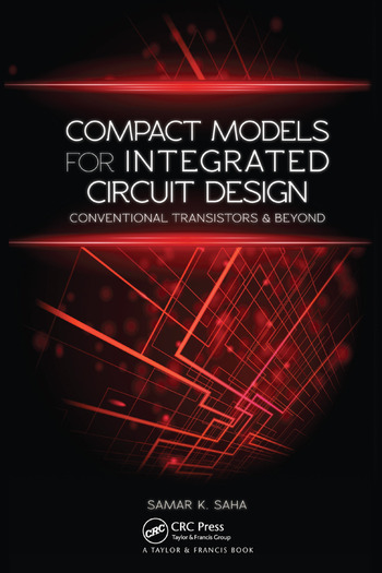 Compact Models for Integrated Circuit Design Conventional Transistors and Beyond book cover