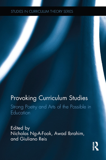 Provoking Curriculum Studies Strong Poetry and Arts of the Possible in Education book cover