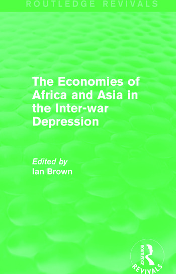 The Economies of Africa and Asia in the Inter-war Depression (Routledge Revivals) book cover