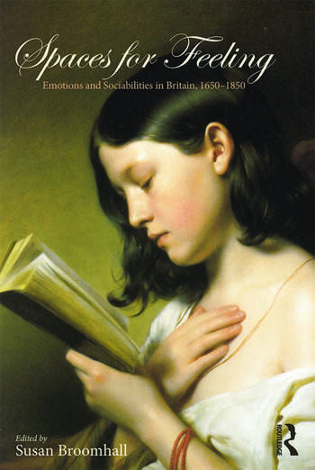 Spaces for Feeling Emotions and Sociabilities in Britain, 1650-1850 book cover