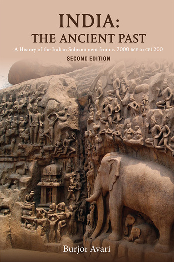 India: The Ancient Past A History of the Indian Subcontinent from c. 7000 BCE to CE 1200 book cover