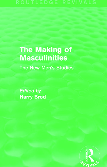 The Making of Masculinities (Routledge Revivals) The New Men's Studies book cover