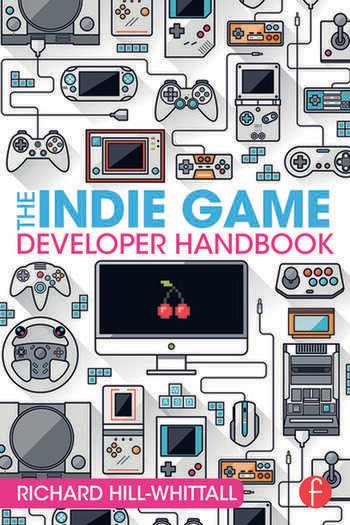 The Indie Game Developer Handbook book cover
